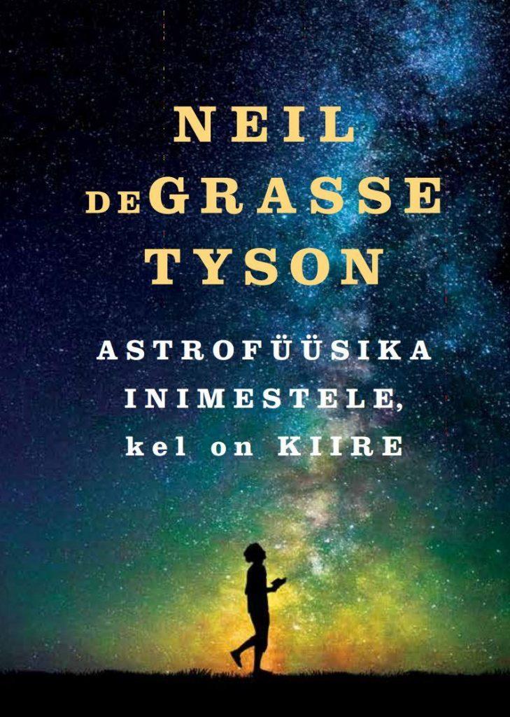 """Neil deGrasse Tysoni raamat """"Astrofüüsika inimestele, kel on kiire"""""""